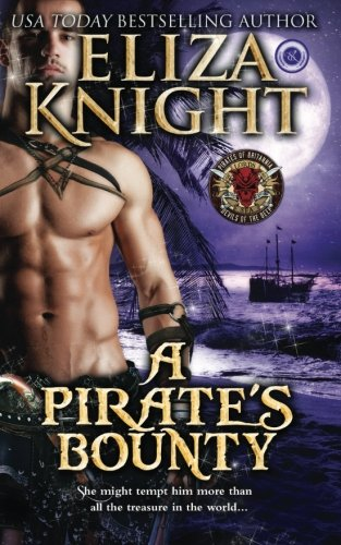 A Pirate's Bounty: A Devils of the: Knight, Eliza