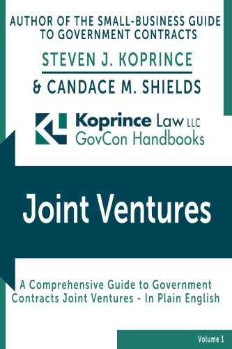 Government Contracts Joint Ventures: Koprince Law LLC: Koprince, Steven J.