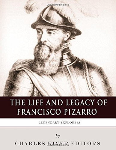 9781982095826: Legendary Explorers: The Life and Legacy of Francisco Pizarro