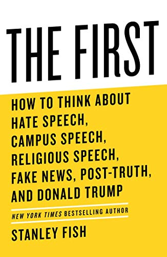 9781982115241: The First: How to Think About Hate Speech, Campus Speech, Religious Speech, Fake News, Post-Truth, and Donald Trump
