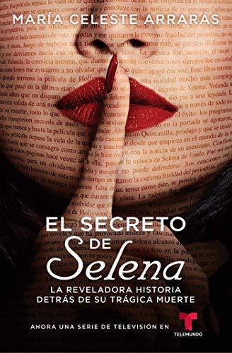 El Secreto de Selena (Selena's Secret): La: Arrarás, María Celeste