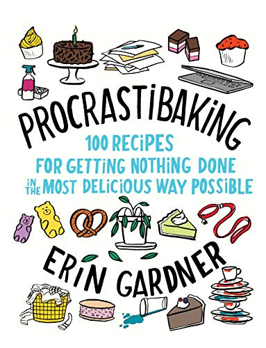 Book Cover: Procrastibaking: 100 Recipes for Getting Nothing Done in the Most Delicious Way Possible
