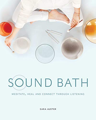 9781982132941: Sound Bath: Meditate, Heal and Connect through Listening