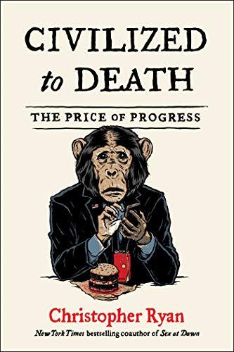 9781982135652: Civilized to Death: The Price of Progress
