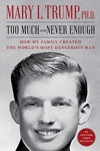 9781982141462: Too Much and Never Enough: How My Family Created the World's Most Dangerous Man