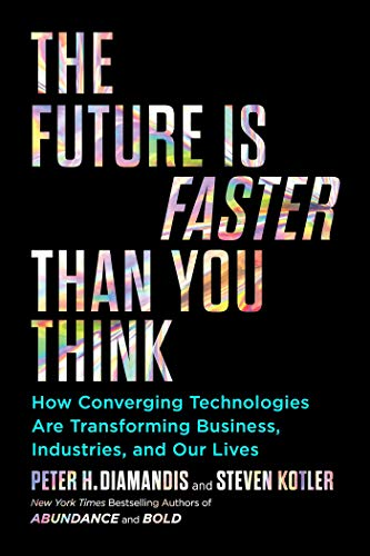 9781982143213: The Future Is Faster Than You Think (Exponential Technology Series)
