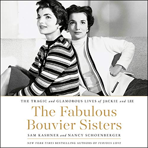 Book Cover: The Fabulous Bouvier Sisters: The Tragic and Glamorous Lives of Jackie and Lee