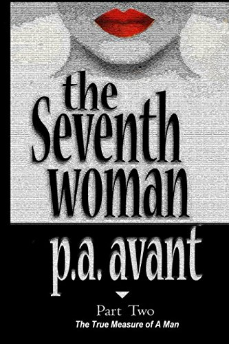 9781983177187: The Seventh Woman: Part Two: The True Measure of A Man