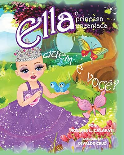 Quem ? Voc??: Ella a Princesa Encantada: Calafati, Rosaria L.