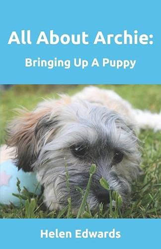 9781983272752: All About Archie: Bringing Up A Puppy