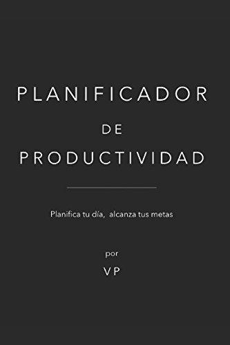 9781983291456: Planificador de Productividad: Planifica tu día, alcanza tus metas