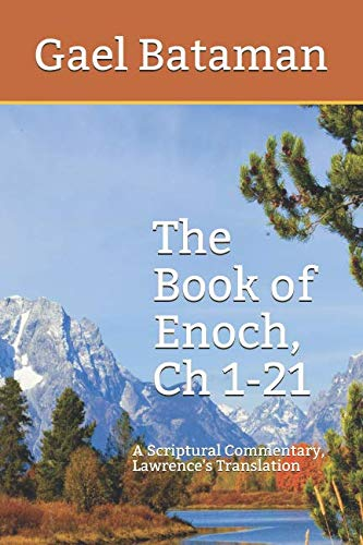 The Book of Enoch, Ch 1-21: A: Gael Bataman
