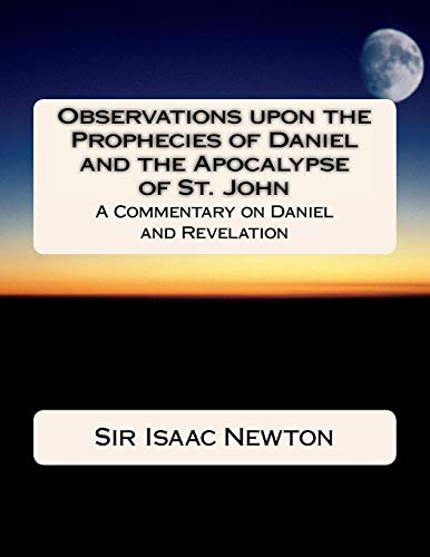 9781983405792: Observations upon the Prophecies of Daniel and the Apocalypse of St. John: Commentary on Daniel and Revelation