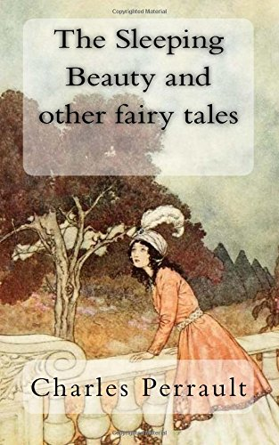 The Sleeping Beauty and Other Fairy Tales: Charles Perrault, Arthur