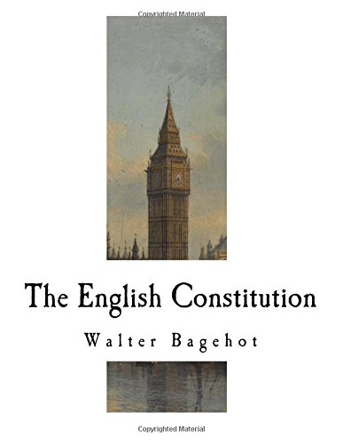 9781983430091: The English Constitution: The Principles of a Constitutional Monarchy