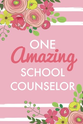 One Amazing School Counselor (6x9 Journal): Pink, Lightly Lined, 120 Pages, Perfect for Notes, ...