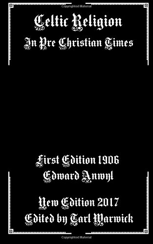 9781983440588: Celtic Religion: In Pre Christian Times