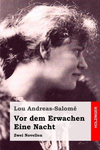 VOR Dem Erwachen / Eine Nacht: Zwei: Andreas-Salome, Lou