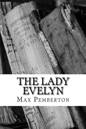 The Lady Evelyn: Pemberton, Max