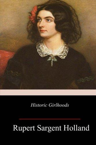 Historic Girlhoods (Paperback): Rupert Sargent Holland