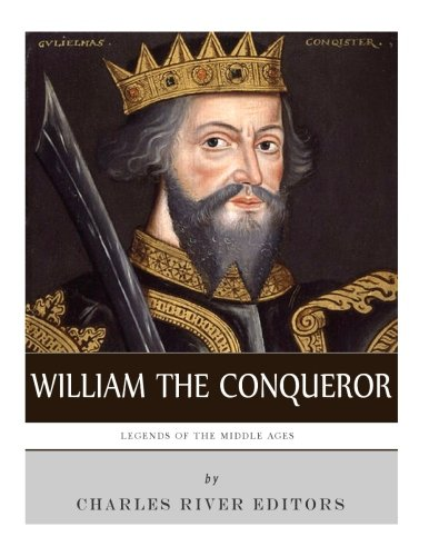 9781983539022: Legends of the Middle Ages: The Life and Legacy of William the Conqueror