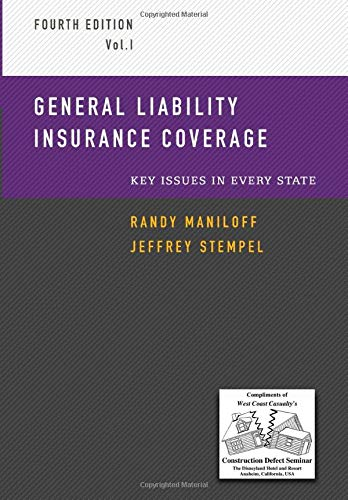 General Liability Insurance Coverage: Key Issues in Every State Volume 1: Randy Maniloff