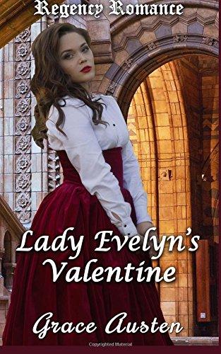 Regency Romance: Lady Evelyn's Valentine: Austen, Grace