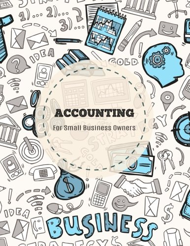 Accounting For Small Business Owners: Accounts Journal: accounting books