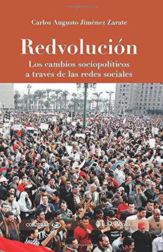 Redvolucion: Los Cambios Sociopoliticos a Traves de: Jimenez Zarate, Carlos