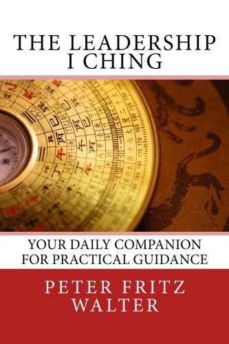 9781983648496: The Leadership I Ching: Your Daily Companion for Practical Guidance