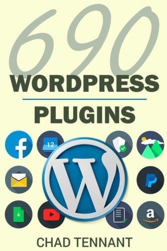 WordPress Plugins: 690 Free Plugins for Developing Amazing and Profitable Websites (SEO, Social ...