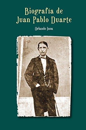 9781983688522: Biografía de Juan Pablo Duarte (Spanish Edition)