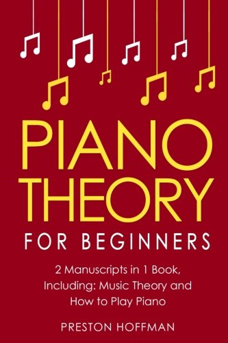 Piano Theory: For Beginners - Bundle - The Only 2 Books You Need to Learn Piano Music Theory, Piano...