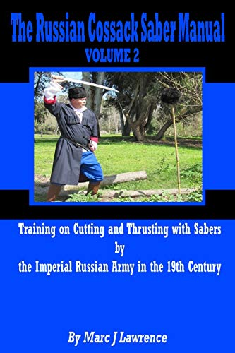 The Russian Cossack Saber Manual: Training on: Lawrence, Mr Marc