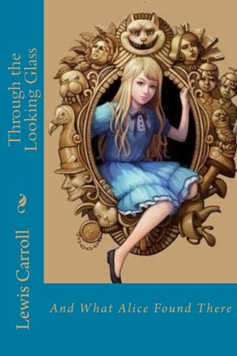 9781983724800: Through the Looking Glass: And What Alice Found There
