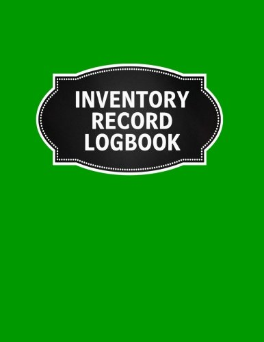 9781983727184: Inventory Record Logbook: Inventory Log Book Record Sheet Large 8.5 Inches By 11 Inches Stock Movement Ledger Office Supplies: Volume 5 (Inventory Record Stock Ledger Book Series)