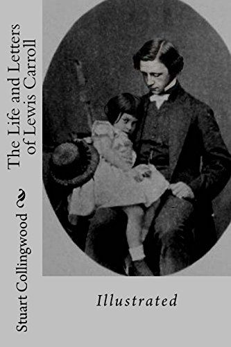 9781983739033: The Life and Letters of Lewis Carroll: Illustrated