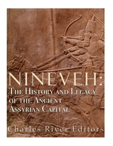 9781983757167: Nineveh: The History and Legacy of the Ancient Assyrian Capital