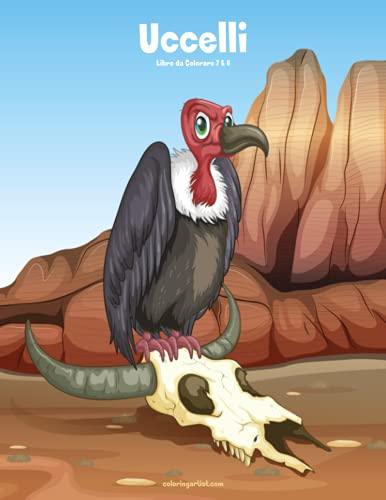 Uccelli Libro Da Colorare 7 and 8: Snels, Nick
