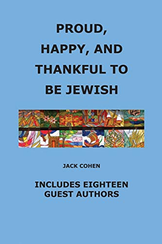 Proud, Happy, and Thankful to be Jewish: Cohen, Jack, Comensky,