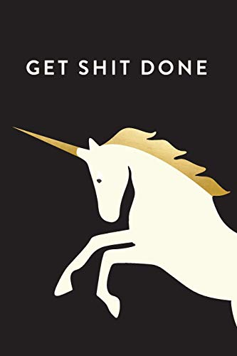 Get Shit Done: 18 Month Weekly & Monthly Planner, 2018-2019: Unicorn: Daily, Weekly, Monthly, ...