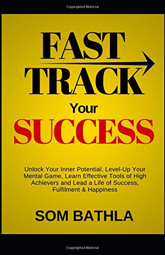 Fast Track Your Success: Unlock Your Inner: Bathla, Som