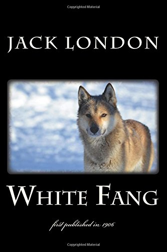 9781983811265: White Fang: illustrated - first published in 1906 (1st. Page Classics)