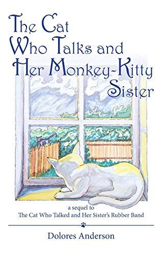 The Cat Who Talks and Her Monkey-Kitty: Anderson, Dolores