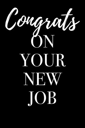 Congrats on Your New Job: Blank Lined Journal 6x9 - Congratulations Gift for Employees and ...