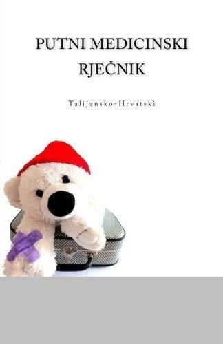 Putni Medicinski Rjecnik Talijansko-Hrvatski (Paperback): Edita Ciglenecki