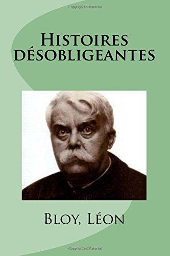 Histoires Desobligeantes: Leon, Bloy