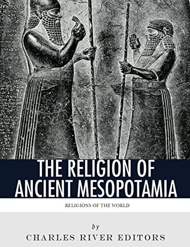 9781984014894: Religions of the World: The Religion of Ancient Mesopotamia