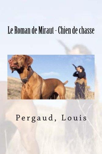 Le Roman de Miraut - Chien de: Louis, Pergaud
