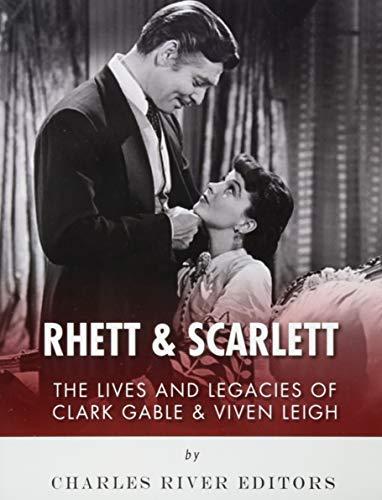 9781984036230: Rhett & Scarlett: The Lives and Legacies of Clark Gable and Vivien Leigh